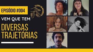 #vemqueTEM ep.04 - Diversas Trajetórias