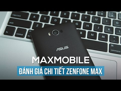Đánh giá điện thoại Asus Zenfone Max