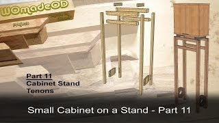 Tenons - Small Cabinet On A Stand - Part 11