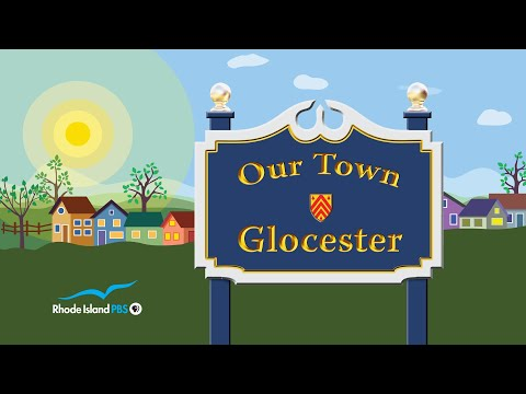 OUR TOWN: GLOCESTER