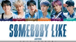 Download video ASTRO – 'SOMEBODY LIKE' Lyrics [Color Coded_Han_Rom_Eng]