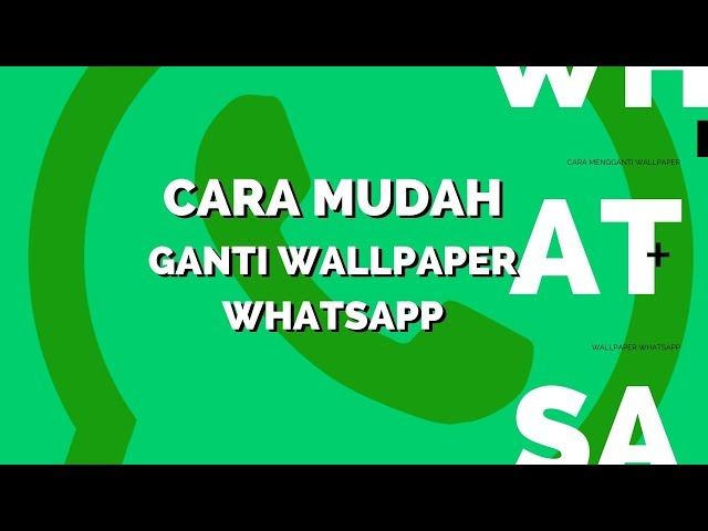 Tips Cara Mudah Mengganti Background Wallpaper Di Whatsapp