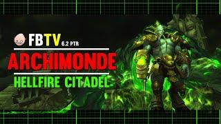 Archimonde - Hellfire Citadel - 6.2 PTR - FATBOSS