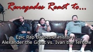 Renegades React to... Epic Rap Battles of History - Alexander the Great vs. Ivan the Terrible