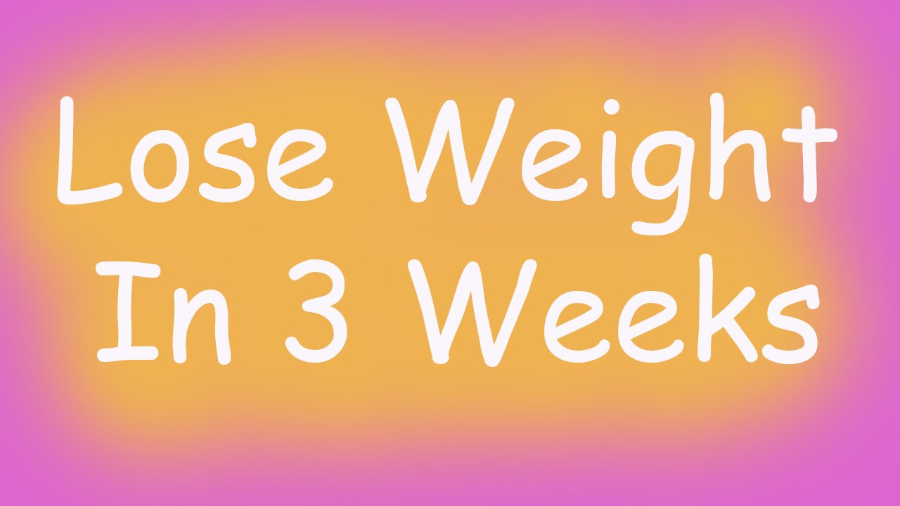 Meal plan to lose weight in 3 weeks