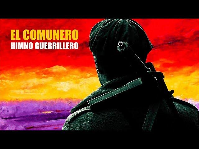 Himno Guerrillero - El Comunero (HD)