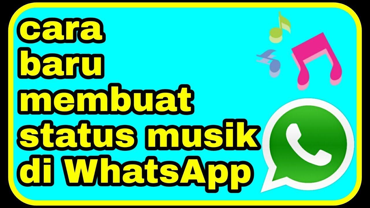 Cara Membuat Status Musik Di Whatsapp