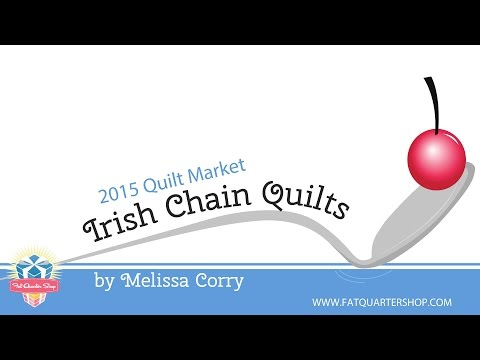 Melissa Corry Presents her New Book, Irish Chain Quilts - 2015 Schoolhouse - Fat Quarter Shop