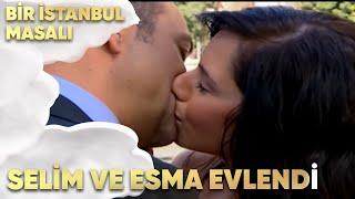 Selim ve Esma Evlendi! - Bir İstanbul Masalı 37. Bölüm
