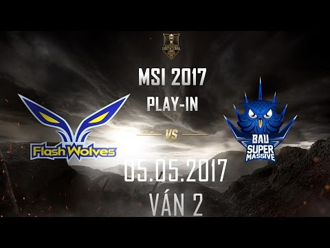 [05.05.2017] FW vs SUP [MSI 2017][Play-in][Ván 2]