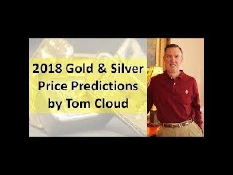Tom Cloud's Annual Precious Metals Market Update For 2018 Gold & Silver Price Updates