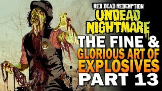 The Fine Art Of Explosives - Red Dead Redemption Undead Nightmare DLC Gameplay E13