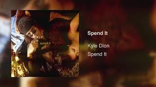 Kyle Dion - Spend It