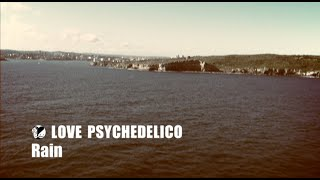 LOVE PSYCHEDELICO - Rain (Official Video)