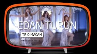 Trio Macan - Edan Turun Official Music Video