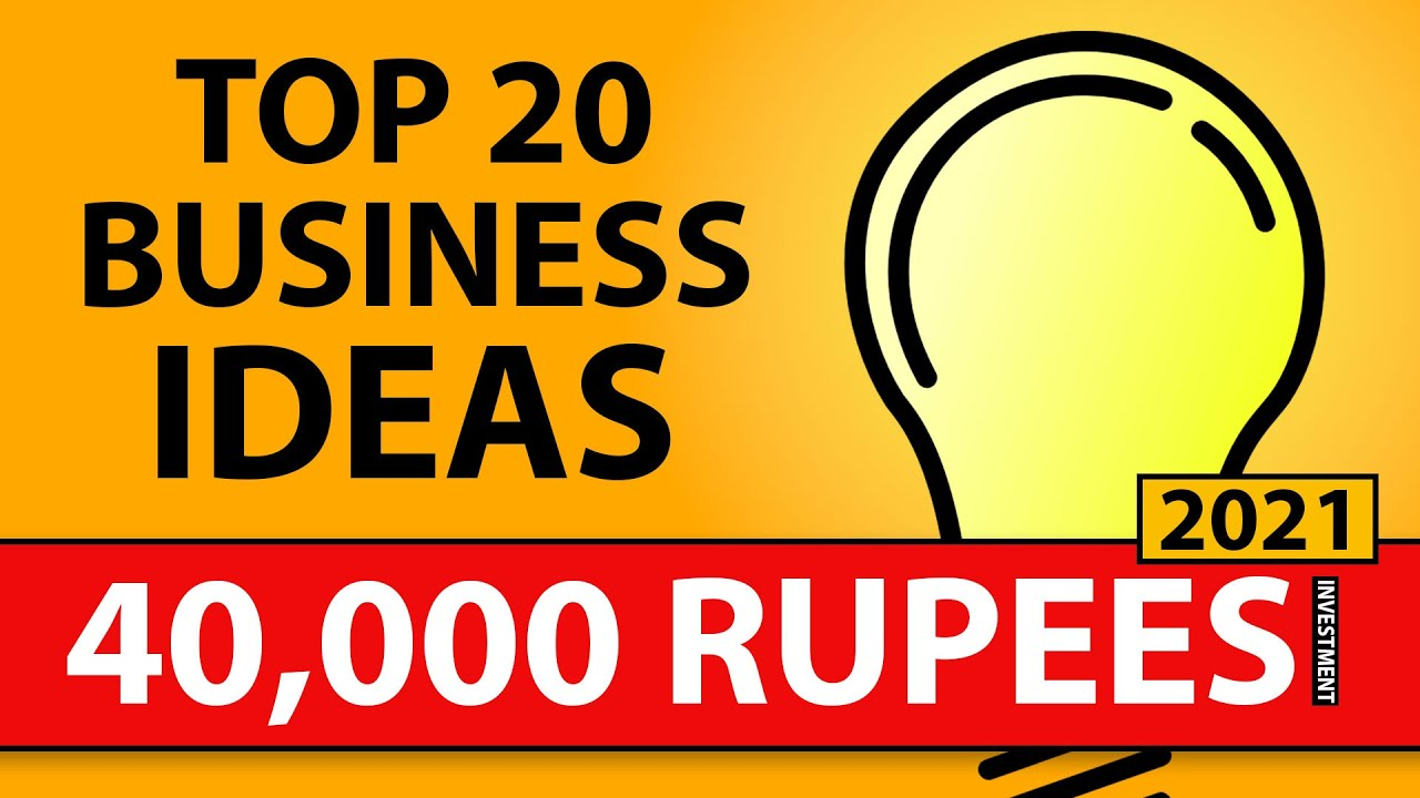 20 Business Ideas with 40,000 Rupees Investment in 2021