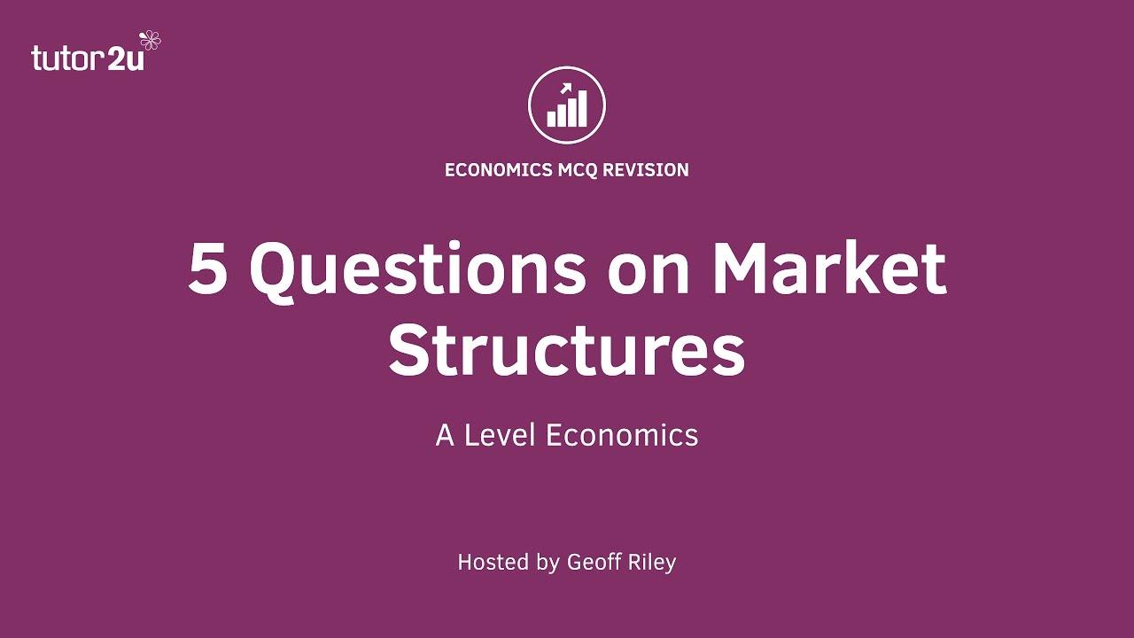 Key Summary on Market Structures | Economics | tutor2u