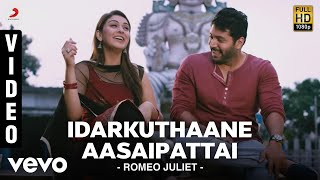 Watch Idarkuthaane Aasaipattai from Romeo Juliet, sung by Vaikom Vi...