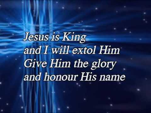 Jesus is King. Worship song with Lyrics