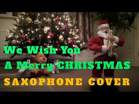 We Wish You A Merry Christmas - cover (saxophone) - by Cool Sax ...