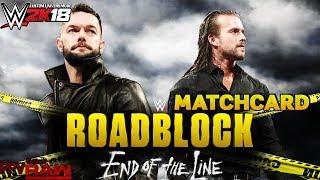 [WWE 2K18] Custom Univers Mode: Roadblock End of the line Matchcard