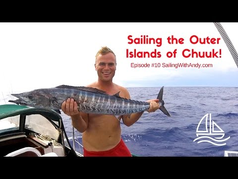 Pacific Crossing: Sailing the Islands of Chuuk! - SailingWithAndy Ep. #10