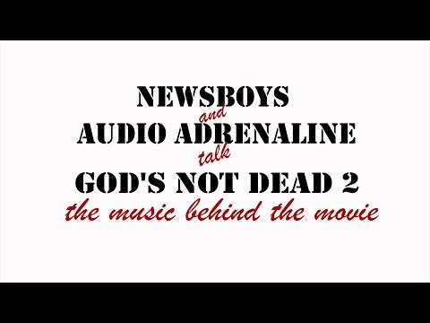 Backstage Pass: Newsboys & Audio Adrenaline talk Music of God's Not Dead 2