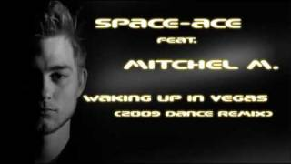 space ace feat mitchel m waking up in vegas 2009 dance remix