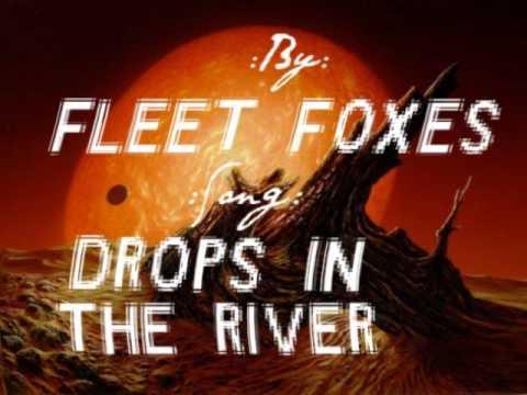 Fleet Foxes-Drops In The River Lyrics