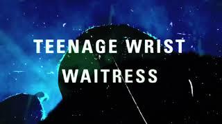 "Teenage Wrist - ""Waitress"" (Full Album Stream)"