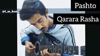 Pashto Song | Qarara Rasha | Rabab On Guitar 2019