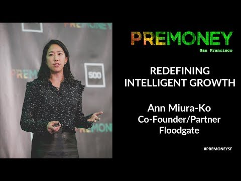 "[PreMoney SF 2017] Ann Miura: ""Floodgate on Redefining Intelligent Growth"""