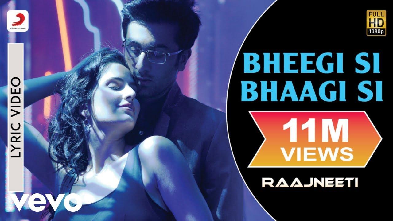 Bheegi Si Bhaagi Si — Lyric Video  / Raajneeti  / Ranbir  / Katrina
