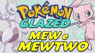 Pokémon Glazed (Detonado - Parte 57) - Lendários: MEW e MEWTWO