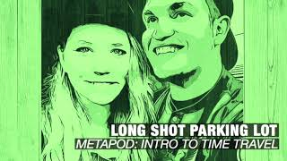 Metapod - Intro To Time Travel