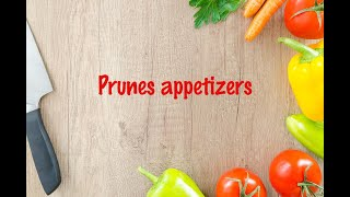 How to cook - Prunes appetizers