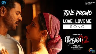 Devi 2 | Tune Promo Video | Love, Love Me Song | Prabhu Deva, Tamannaah | Vijay | Sam C S