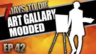 Download Apocalypse Art Gallary with REAL Art! (7 Days to Die Mods - Ep.42)