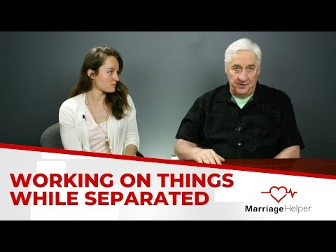 How To Work On Marriage During Separation