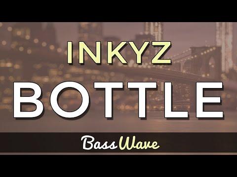Inkyz - Bottle [BassBoosted]
