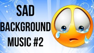 Sad Background Music 2 (Sad Piano) ~HQ~ Download Link In Description