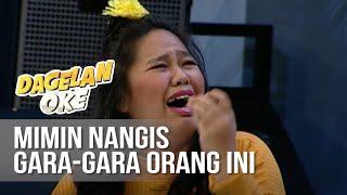 DAGELAN OK - Mimin Nangis Gara-gara Tiga Orang Ini [10 September 2019]