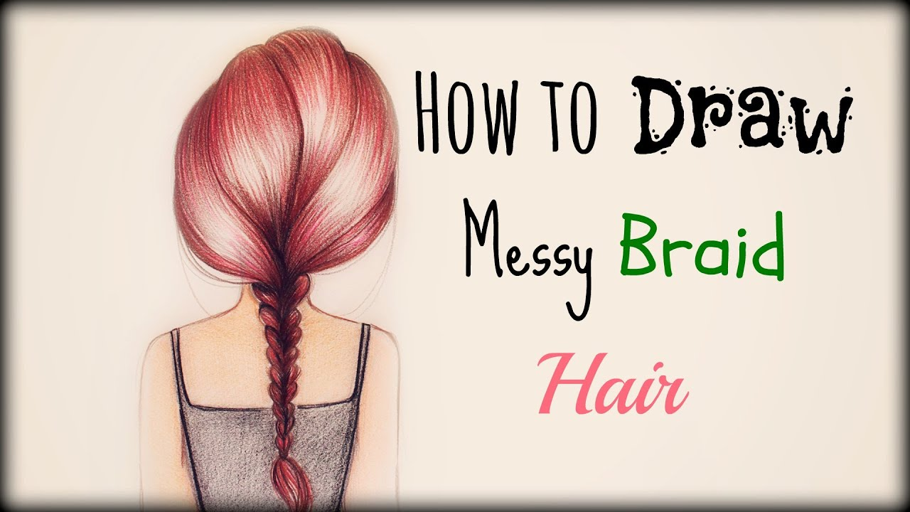 Drawing Tutorial How To Draw And Color Messy Braid Hair