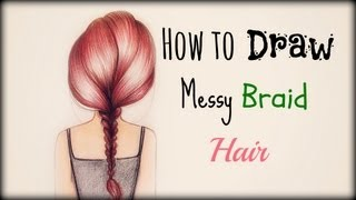 Drawing Tutorial ❤ How To Draw And Color Messy Braid Hair