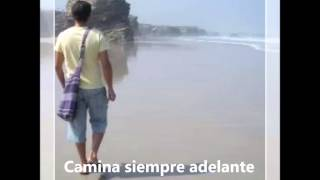 CAMINA SIEMPRE ADELANTE- ALBERTO CORTEZ