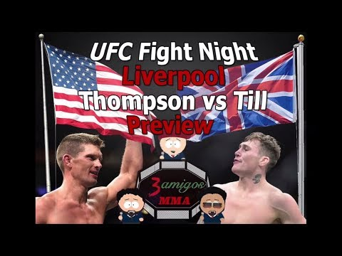 UFC Fight Night Liverpool Predictions & Build Up Preview - Stephen Thompson vs Darren Till