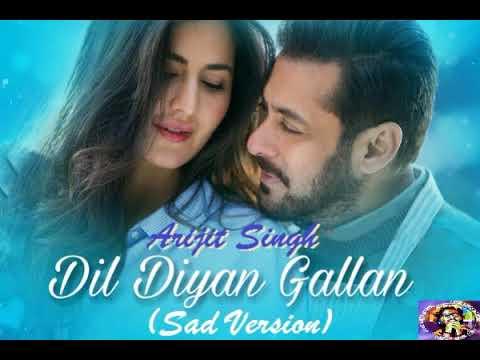 Dil Diyan Gallan (Sad Version) || Arijit Singh