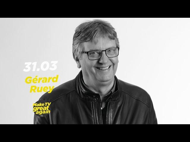 Make TV Great Again S1 E31 - Tonight  Gérard Ruey