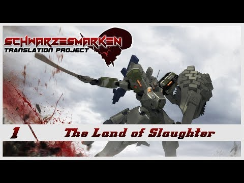 Schwarzesmarken VN English Subbed - Ep 1 - The Land of Slaughter [REUPLOAD]