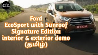 Ford EcoSport with Sunroof Signature Edition Interior & Exterior Demo Tamil Tech HD | Autocar Series